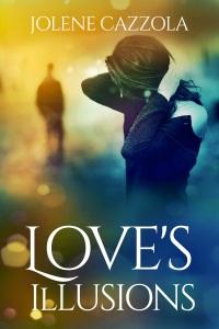 Jolene Cazzola - Love's Illusions